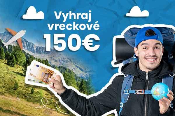 Súťaž o vreckové 150€ na dovolenku!